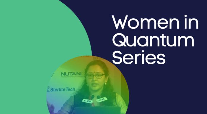 Women in Quantum Series: Dr. Anindita Banerjee, Research Head & VP of Quantum Security at QNu Labs Pvt. Ltd.